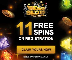Claim 11 Free spins on Video Slots