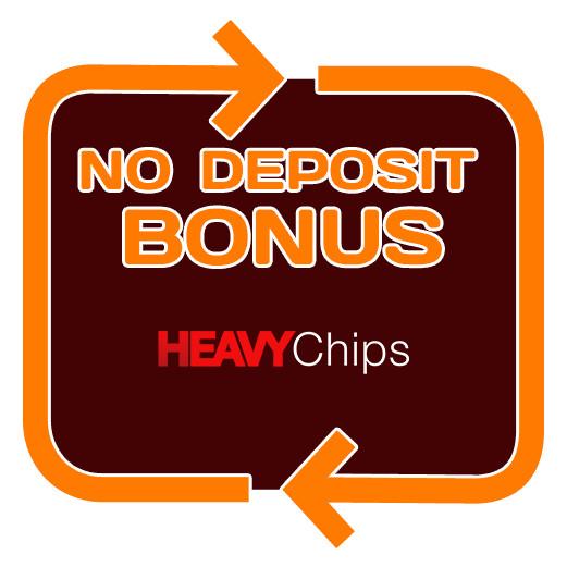 Heavy Chips - no deposit bonus 365