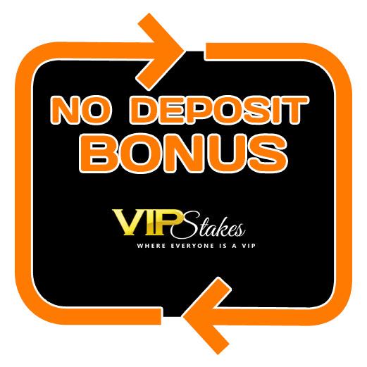 VIP Stakes - no deposit bonus 365