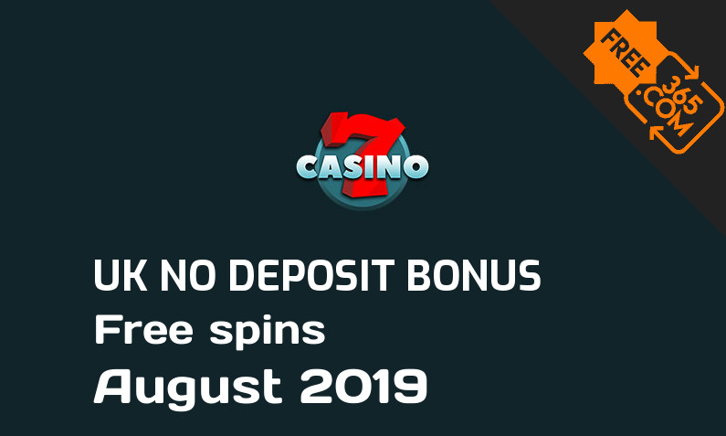 Free spins no deposit bonus for UK players from 7Casino August 2019, 7 free spins no deposit UK