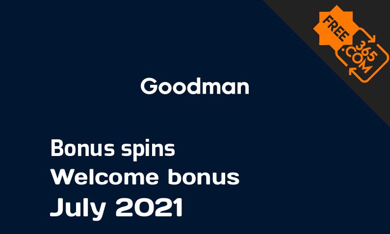 Goodman bonus spins July 2021, 100 bonus spins