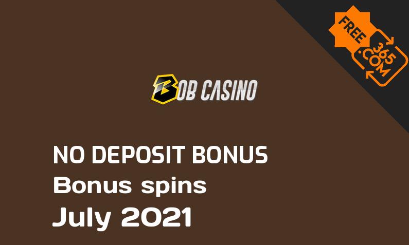 Latest Bob Casino extra spin with no deposit requirement July 2021, 10 no deposit bonus spins
