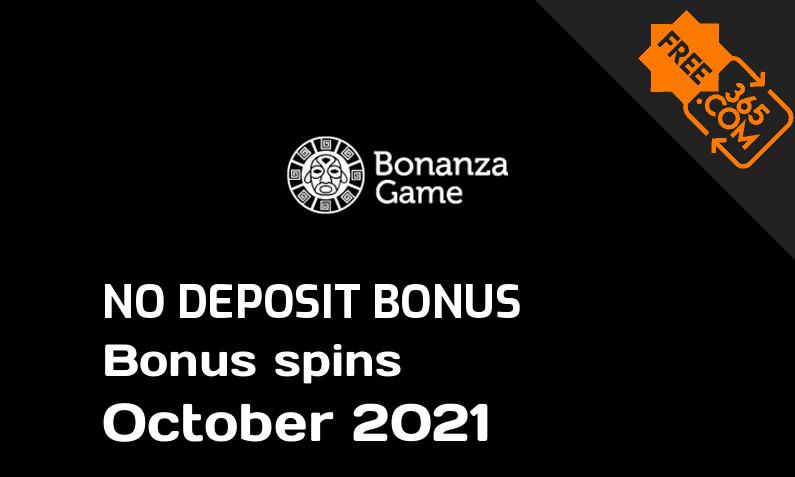 Latest Bonanza Game Casino extra spin with no deposit requirement October 2021, 100 no deposit bonus spins