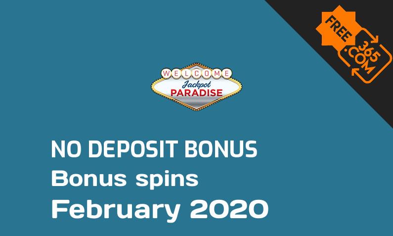 Latest Jackpot Paradise Casino bonus spins no deposit February 2020, 20 no deposit bonus spins