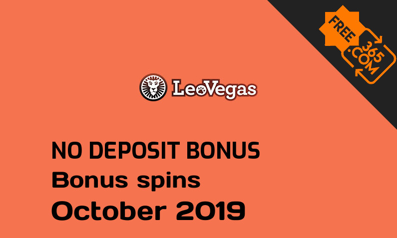 Latest no deposit bonus spins from LeoVegas Casino October 2019, 22 no deposit bonus spins