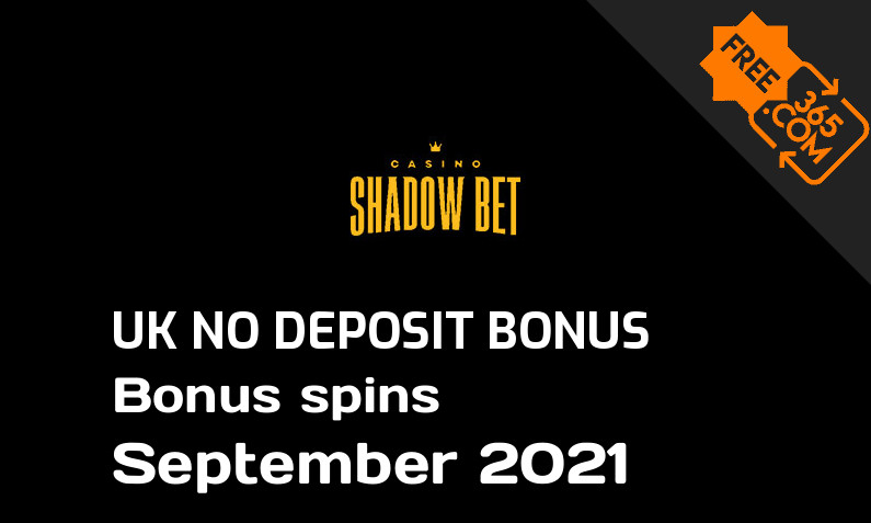 No deposit bonus spins for UK players from Shadow Bet Casino, 20 bonus spins no deposit UK