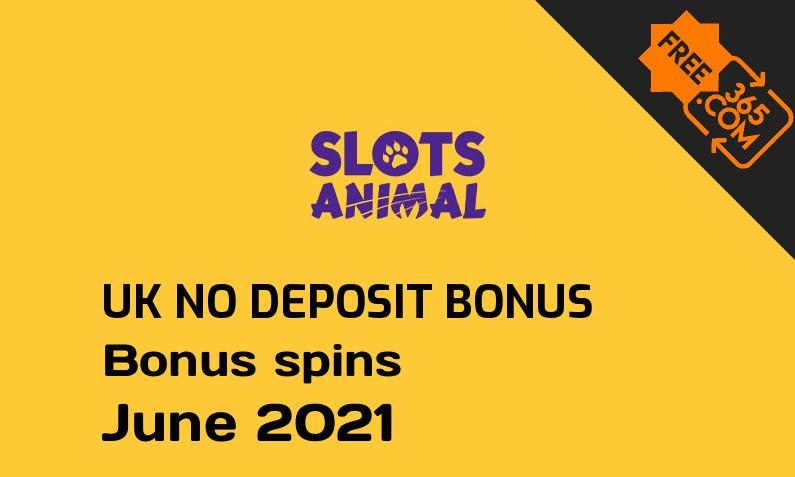 Slots Animal UK bonus spins no deposit June 2021, 20 bonus spins no deposit UK