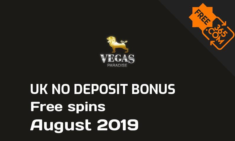 Vegas Paradise Casino free spins no deposit for UK players August 2019, 10 free spins no deposit UK